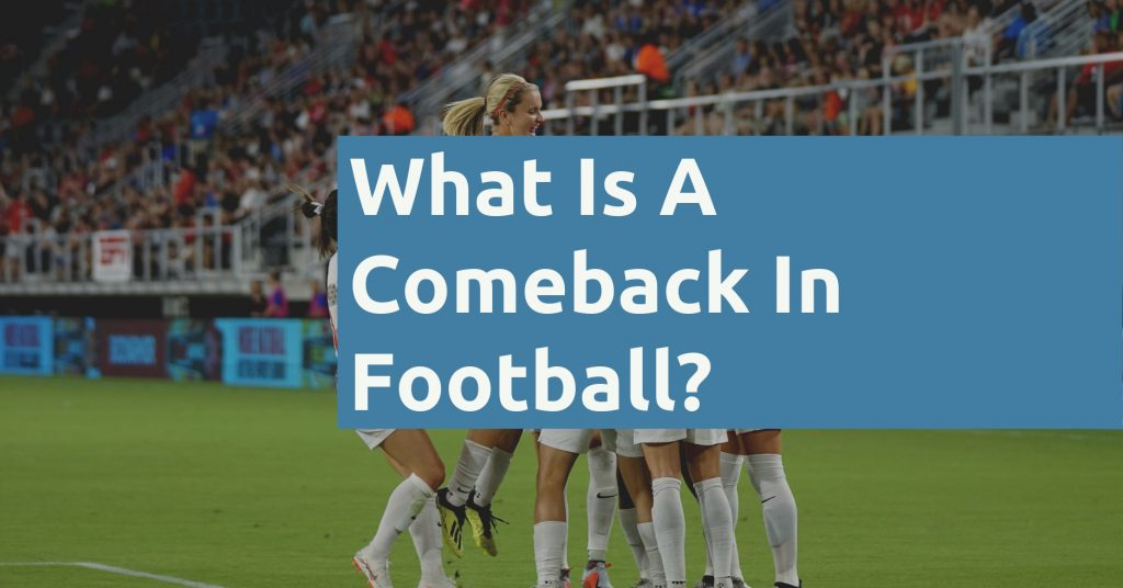 What Is A Comeback In Football