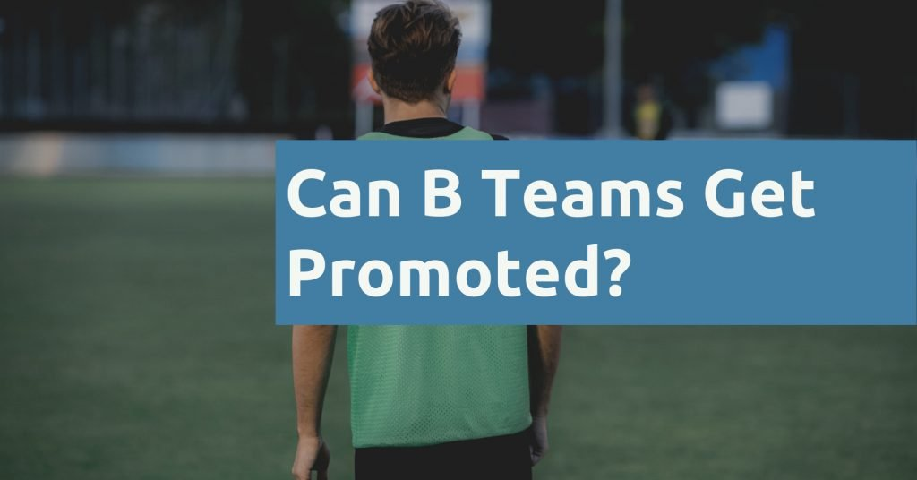 Can B Teams Get Promoted