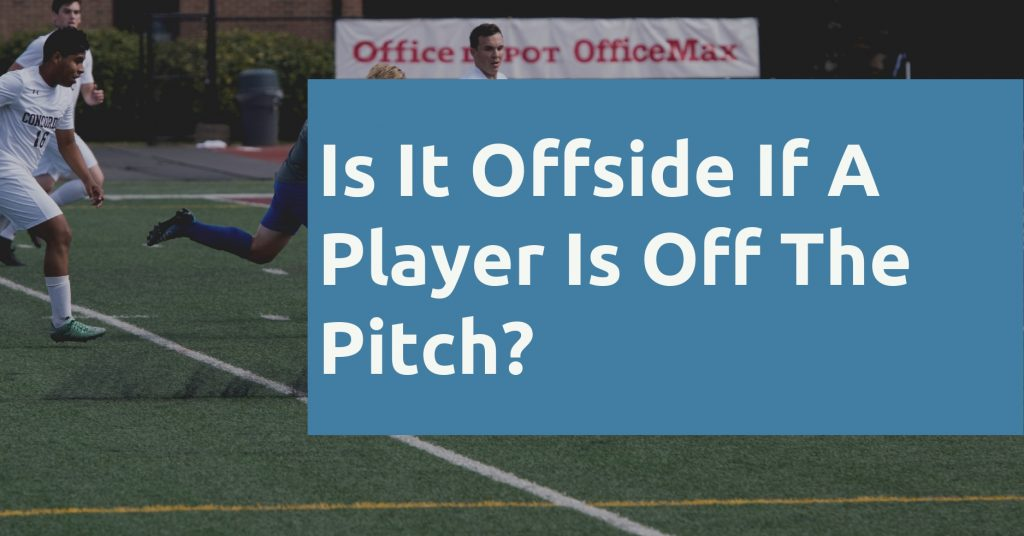 Is It Offside If A Player Is Off The Pitch 2