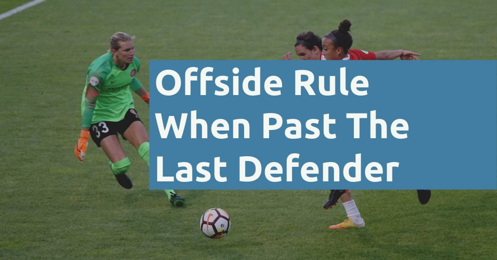 Offside Rule When Past The Last Defender