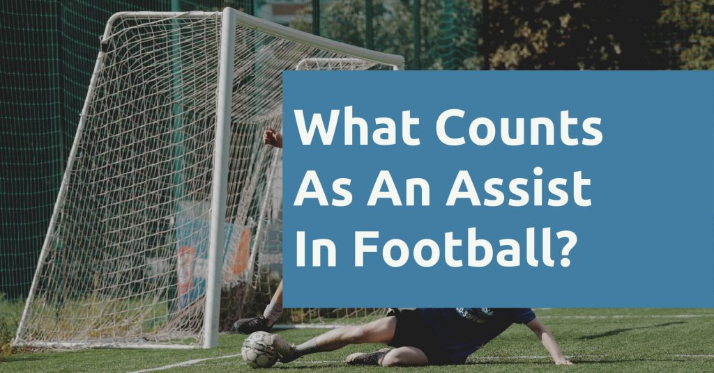 What Counts As An Assist In Football